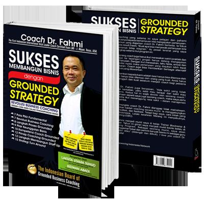 01-buku-sukses-membangun-bisnis-dengan-grounded-strategy-by-coach-dr-fahmi-